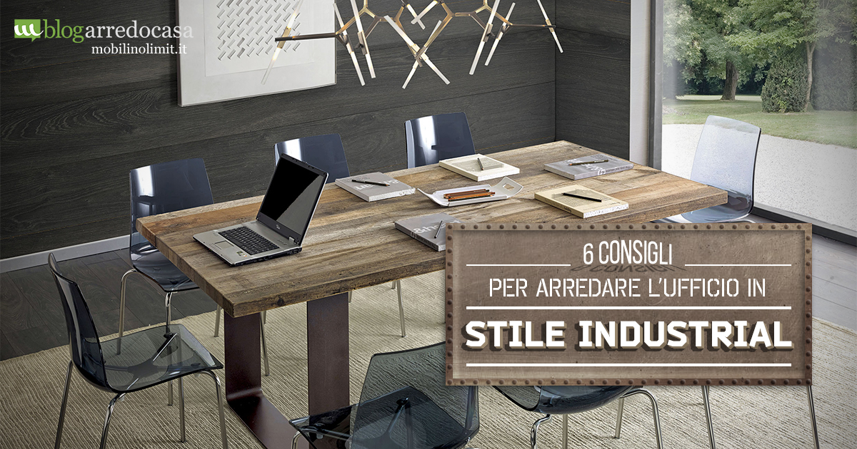 6 consigli per arredare un ufficio in stile industrial m for Consigli per arredare